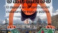 El deporte en la construcción ciudadana de espacio público. 3º sesión el lunes 20 de mayo, 17:30hs en streaming. Deporte […]