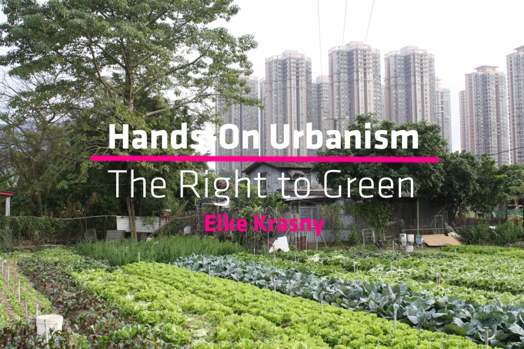Hands On urbanism. the right to green